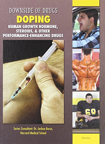 9781422230206: Doping: Human Growth Hormone, Steroids, & Other Performance-Enhancing Drugs (Downside of Drugs)