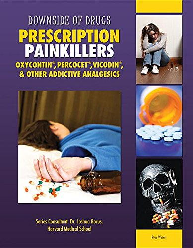 Prescription Painkillers: Oxycontin, Percocet, Vicodin, & Other Addictive Analgesics (Downside ...