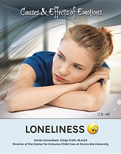 9781422230756: Loneliness (Causes & Effects of Emotions)