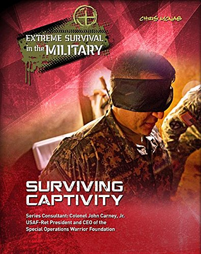 Surviving Captivity (Extreme Survival in the Military): Chris McNab