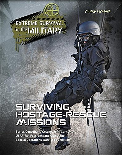 Surviving Hostage Rescue Missions (Extreme Survival in the Military): Chris McNab