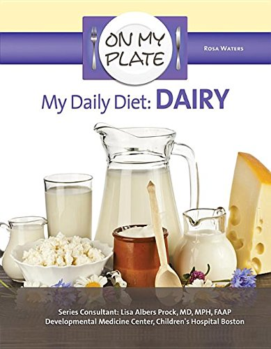 9781422230961: My Daily Diet: Dairy (On My Plate)