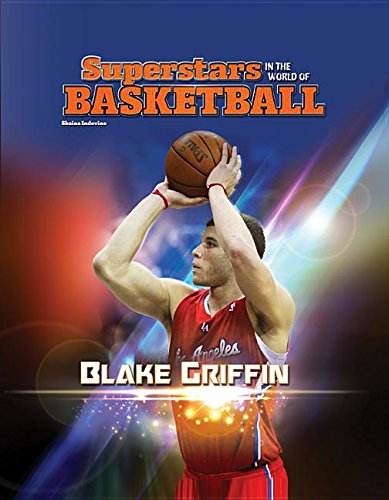 Blake Griffin (Superstars in the World of Basketball): Indovino, Shaina