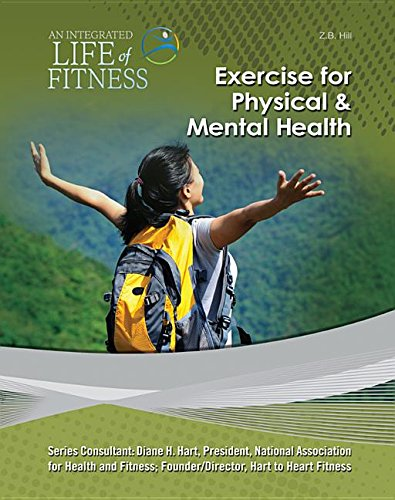 Exercise for Physical & Mental Health (An Integrated Life of Fitness): Hill, Z. B.
