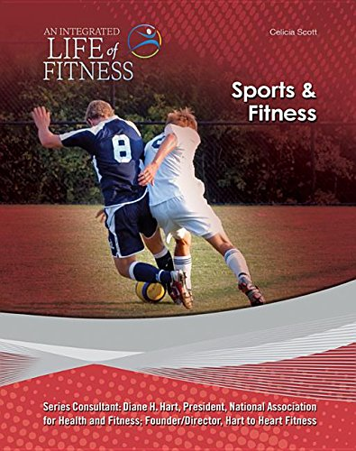 Sports & Fitness (An Integrated Life of Fitness): Scott, Celicia