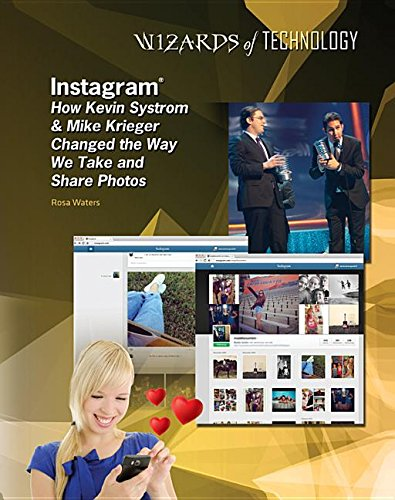 9781422231838: Instagram: How Kevin Systrom & Mike Krieger Changed the Way We Take and Share Photos (Wizards of Technology)