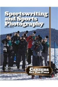 9781422232736: Sportswriting and Sports Photography (Careers Off the Field)