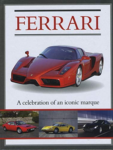 9781422232798: Ferrari: A Celebration of an Iconic Marque (Classic Cars and Bikes Collection)