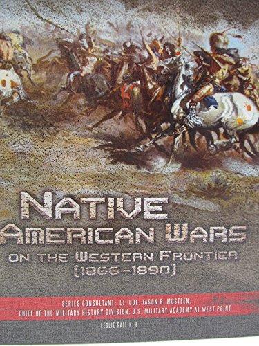 Native American Wars on the Western Frontier (1866-1890) (Hardcover): Leslie Galliker