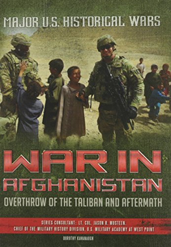 War in Afghanistan: Overthrow of the Taliban and Aftermath (Hardcover): Dorothy Kavanaugh