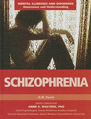 Schizophrenia (Mental Illnesses and Disorders: Awareness and Understanding): H W Poole; Hilary W ...