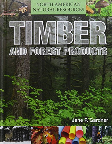 Timber and Forest Products: Gardner, Jane P.
