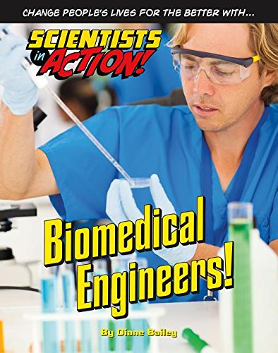 9781422234204: Biomedical Engineers! (Scientists in Action!)
