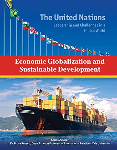 Economic Globalization and Sustainable Development (United Nations: Leadership and Challenges in a ...