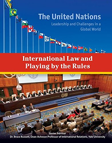 9781422234334: International Law and Playing by the Rules (United Nations: Leadership and Challenges in a Global World)