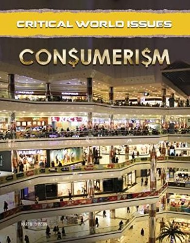 Critical World Issues: Consumerism (Hardcover): Martin Johnson