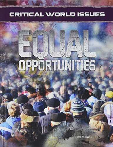 Critical World Issues: Equal Opportunities (Hardcover): Frank McDowell