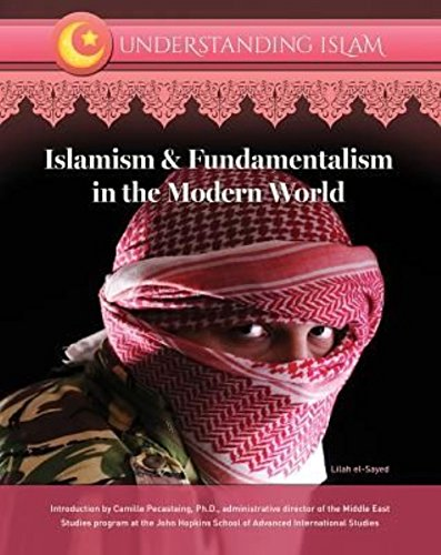 Islamism & Fundamentalism in the Modern World (Hardcover): Lilah El-Sayed