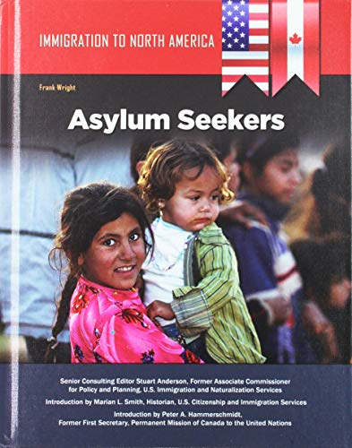 Immigration to North America: Asylum Seekers (Hardcover): Frank Wright