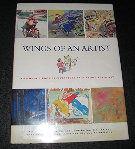 9781422350126: Wings of an Artist: Childrens Book Illustrators Talk About Their Art