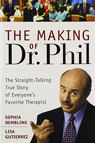 9781422350621: The Making of Dr. Phil - the Straight-Talking True Story of Everyone's Favorite Therapist