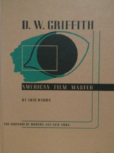 9781422351284: D. W. Griffith: American Film Master