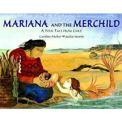 9781422351369: Mariana and the Merchild: A Folk Tale From Chile