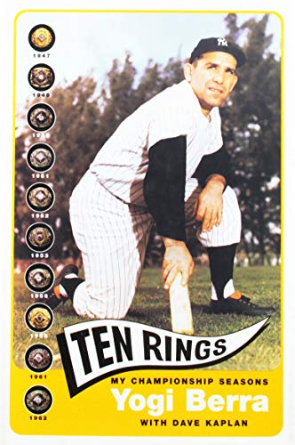 Ten Rings: My Championship Seasons (1422351459) by Yogi Berra