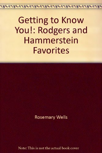 9781422352243: Getting to Know You!: Rodgers and Hammerstein Favorites