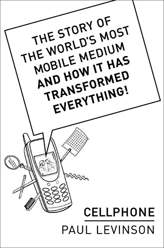 9781422352809: Cellphone: The Story of the World's Most Mobile Medium and How it Has Transformed Everything!