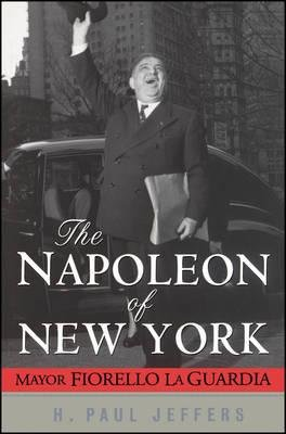 9781422352953: Napoleon of New York: Mayor Fiorello La Guardia