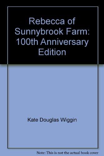 Rebecca of Sunnybrook Farm: 100th Anniversary Edition (9781422353325) by Kate Douglas Wiggin