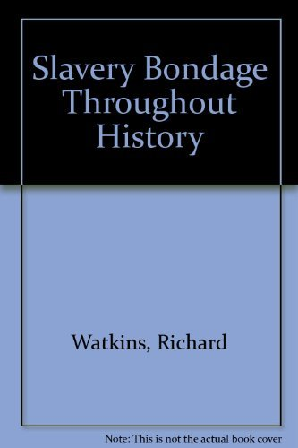 Slavery: Bondage Throughout History (1422353338) by Richard Watkins