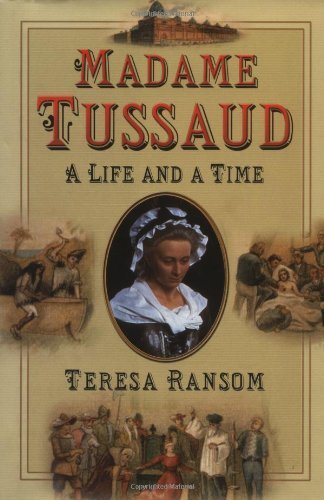 9781422353356: Madame Tussaud: A Life and a Time