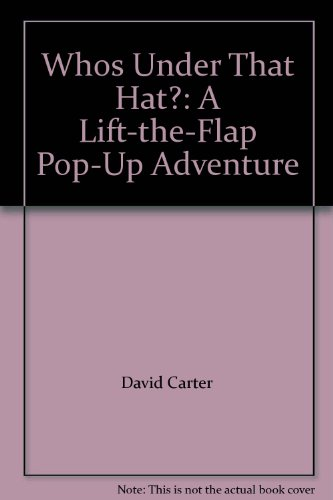 9781422354407: Whos Under That Hat?: A Lift-the-Flap Pop-Up Adventure