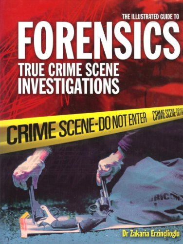 9781422354544: Illustrated Guide+ to Forensics: True Crime Scene Investigations