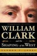 9781422354674: William Clark and the Shaping of the West