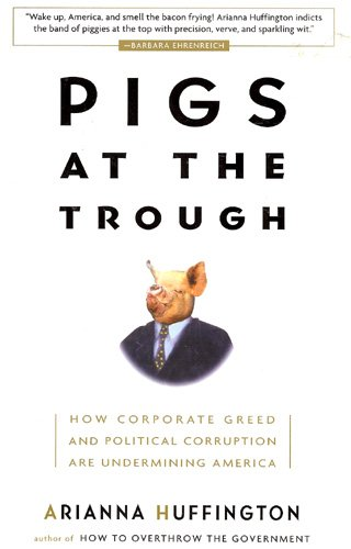 9781422354773: Title: Pigs at the Trough How Corporate Greed and Politic