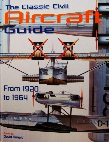 Classic Civil Aircraft Guide: From 1920 to 1964: David Donald