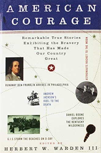 9781422355176: American Courage: Remarkable True Stories Exhibiting the Bravery That Has Made Our Country Great