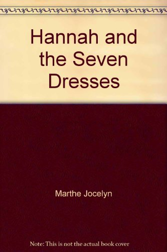 9781422355527: Hannah and the Seven Dresses