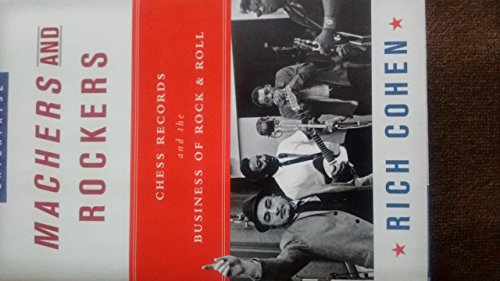 9781422355886: Machers and Rockers: Chess Records and the Business of Rock and Roll