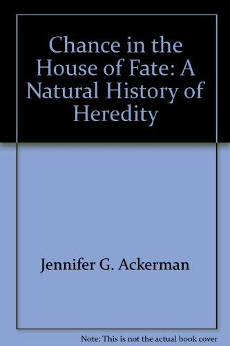 9781422356562: Chance in the House of Fate: A Natural History of Heredity