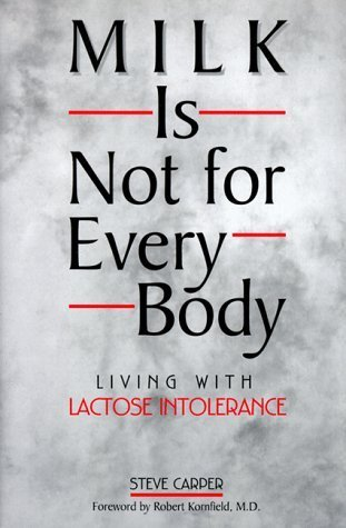 9781422356791: Milk Is Not for Every Body: Living with Lactose Intolerance