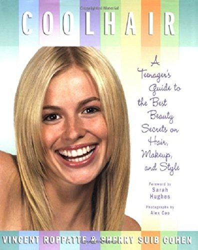 9781422357002: Cool Hair: A Teenagers Guide to the Best Beauty Secrets on Hair, Makeup, and Style