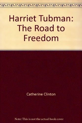 9781422357613: Harriet Tubman: The Road to Freedom
