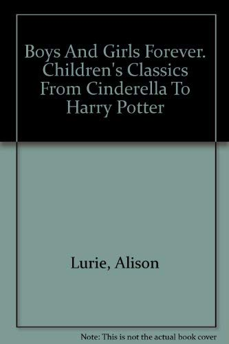 9781422357743: Boys and Girls Forever: Childrens Classics from Cinderella to Harry Potter