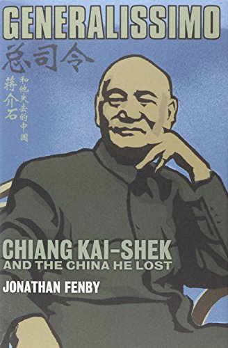 9781422357750: Generalissimo: Chiang Kai-Shek And The China He Lost