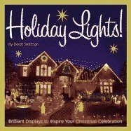 9781422358962: Holiday Lights!: Brilliant Displays to Inspire Your Christmas Celebration