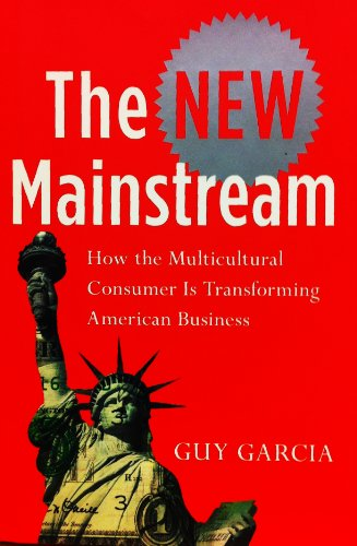 9781422359020: New Mainstream: How the Multicultural Consumer Is Transforming American Business